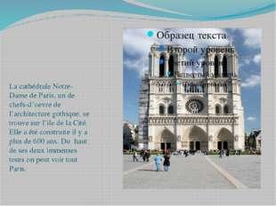 La cathédrale Notre-Dame de Paris, un de chefs-d'oevre de l'architecture goth