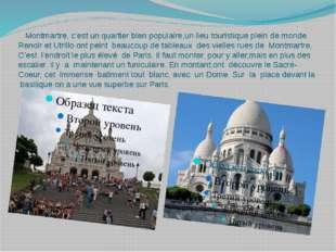 Montmartre, c'est un quartier bien populaire,un lieu touristique plein de mo
