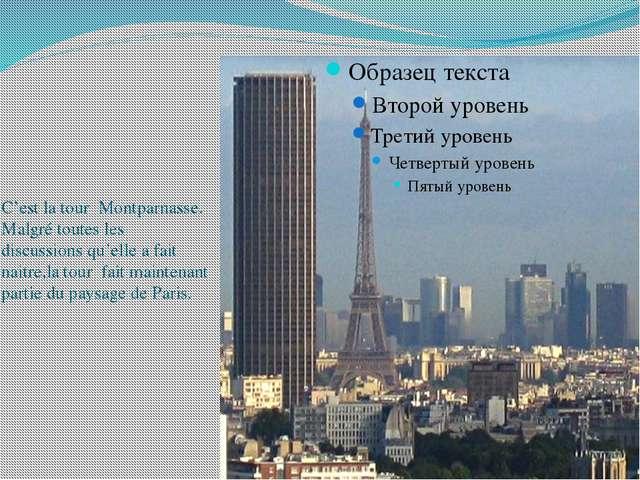 C'est la tour Montparnasse. Malgré toutes les discussions qu'elle a fait nait...