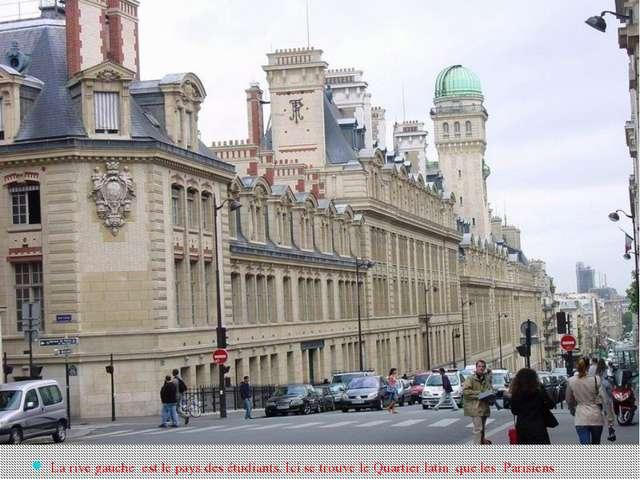 La rive gauche est le pays des étudiants. Ici se trouve le Quartier latin qu...