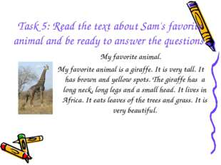 Task 5: Read the text about Sam's favorite animal and be ready to answer the