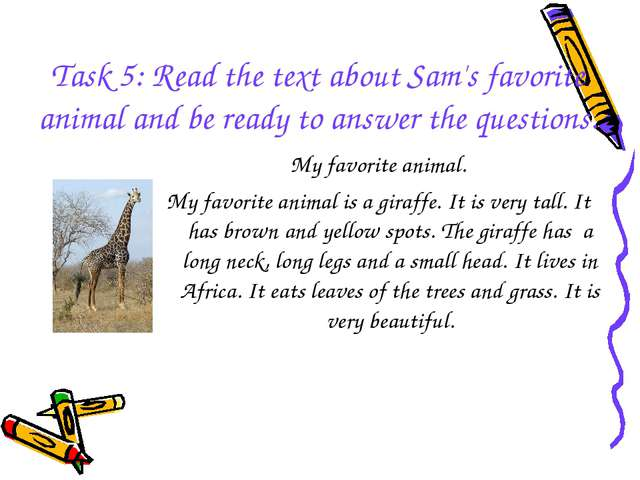 Task 5: Read the text about Sam's favorite animal and be ready to answer the...