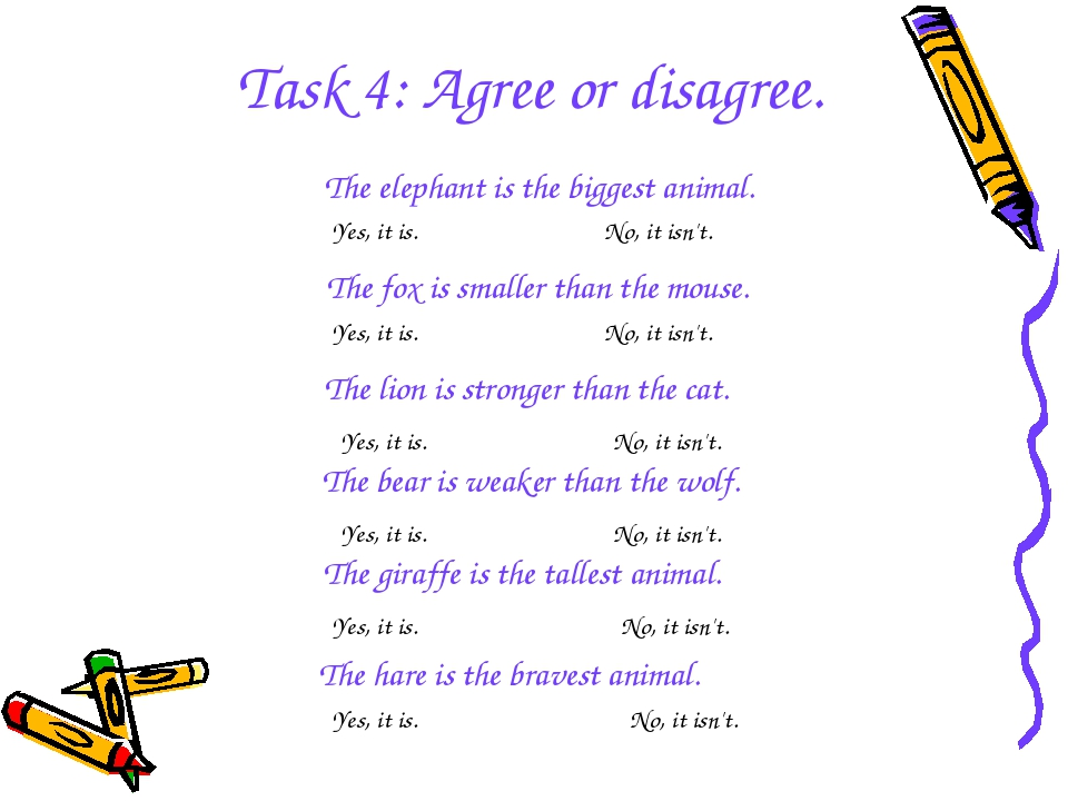 Task 4: Agree or disagree. The elephant is the biggest animal. The fox is sma...