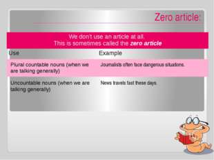 Zero article: Plural countable nouns (when we are talking generally) Journal