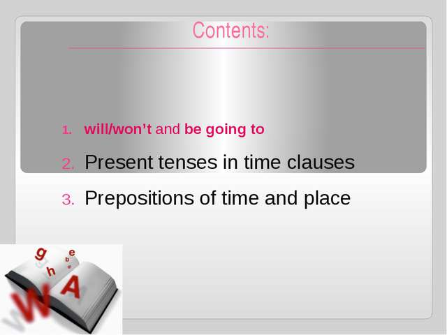 Expressing the future: future perfect continuous Actions in progress up to a...