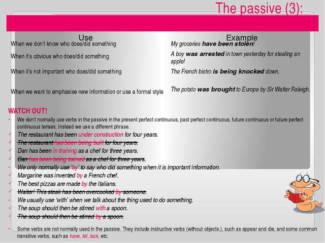 The passive (3): WATCH OUT! We don't normally use verbs in the passive in th...