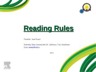 Reading Rules Presenter: Irene Russol Kokshetau State University after Sh. Ua