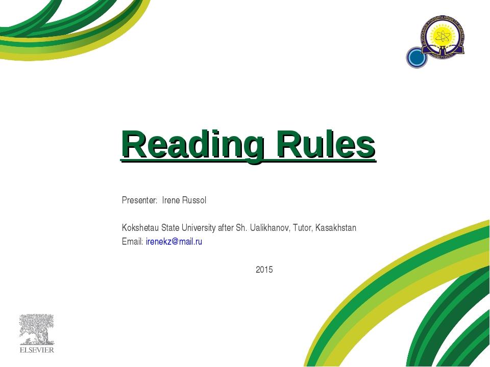 Reading Rules Presenter: Irene Russol Kokshetau State University after Sh. Ua...