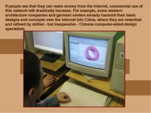 If people see that they can make money from the Internet, commercial use of t