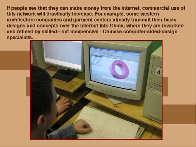 If people see that they can make money from the Internet, commercial use of t...