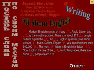 Modern English consist of many _7_, Anglo Saxon and _10_ is the most import