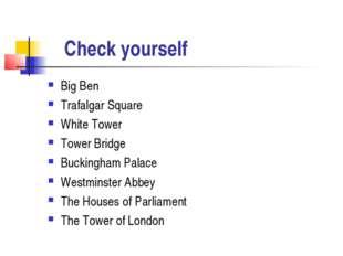Check yourself Big Ben Trafalgar Square White Tower Tower Bridge Buckingham
