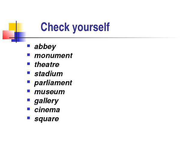 Check yourself abbey monument theatre stadium parliament museum gallery cine...