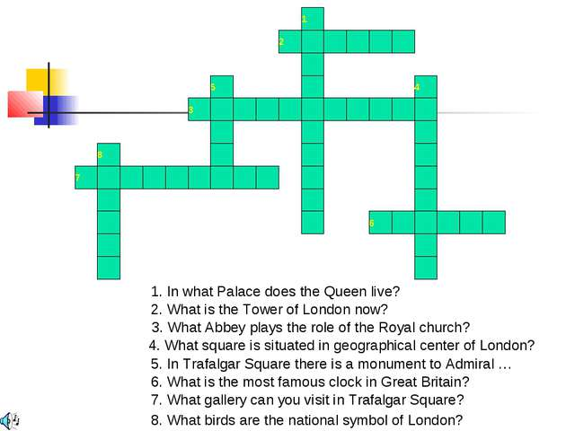 1 2 3 5 4 6 7 8 1. In what Palace does the Queen live? 2. What is the Tower o...