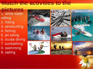 1. white water rafting 2. hiking 3. windsurfing 4. fishing 5. jet skiing 6. s