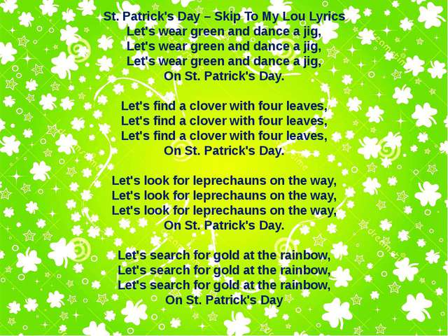 St. Patrick's Day – Skip To My Lou Lyrics Let's wear green and dance a jig, L...