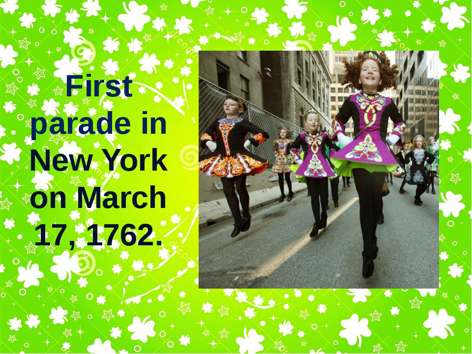 First parade in New York on March 17, 1762.