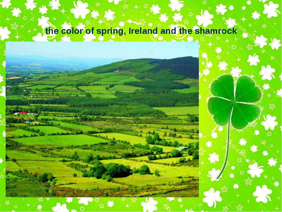 the color of spring, Ireland and the shamrock