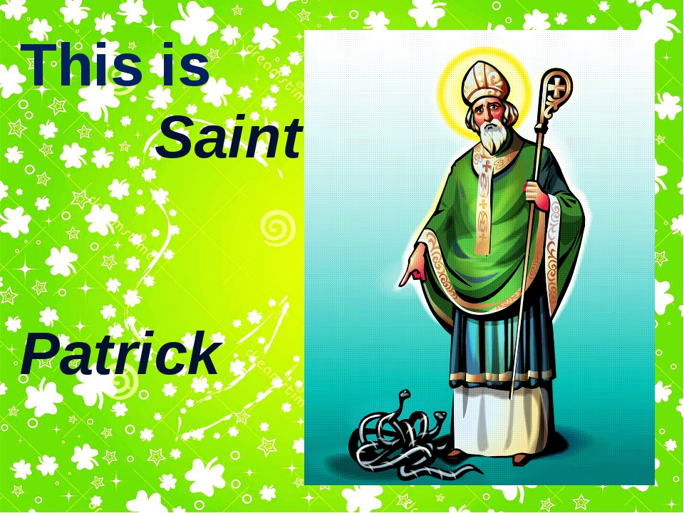 This is Saint Patrick