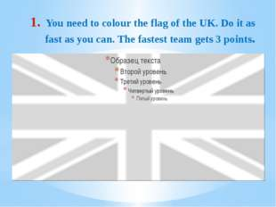 You need to colour the flag of the UK. Do it as fast as you can. The fastest