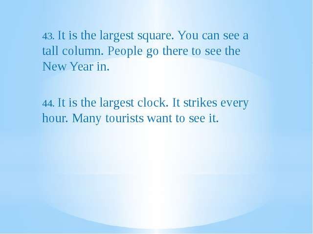 43. It is the largest square. You can see a tall column. People go there to...