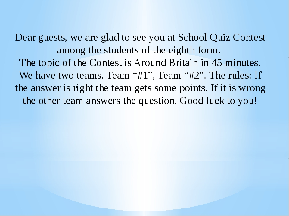 Dear guests, we are glad to see you at School Quiz Contest among the students...