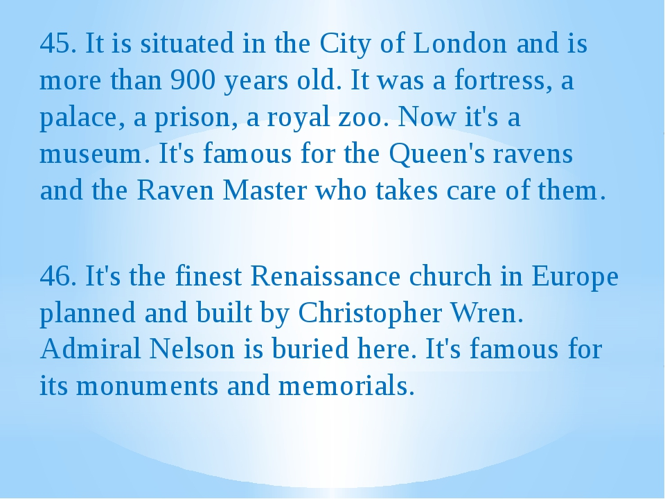 45. It is situated in the City of London and is more than 900 years old. It...