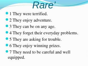 Text 'Panic is Rare' 1 They were terrified. 2 They enjoy adventure. 3 They ca