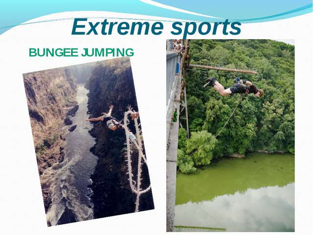 Extreme sports BUNGEE JUMPING