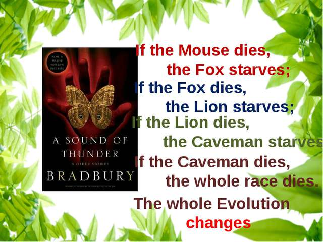 If the Mouse dies, the Fox starves; If the Fox dies, the Lion starves; If the...
