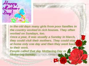 In the old days many girls from poor families in the country worked in rich h