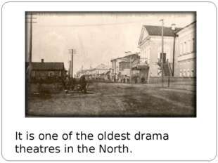 It is one of the oldest drama theatres in the North.