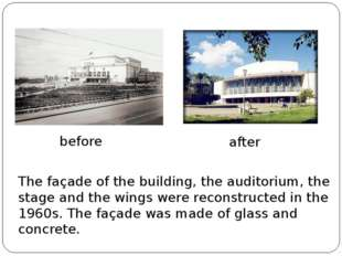 The façade of the building, the auditorium, the stage and the wings were reco