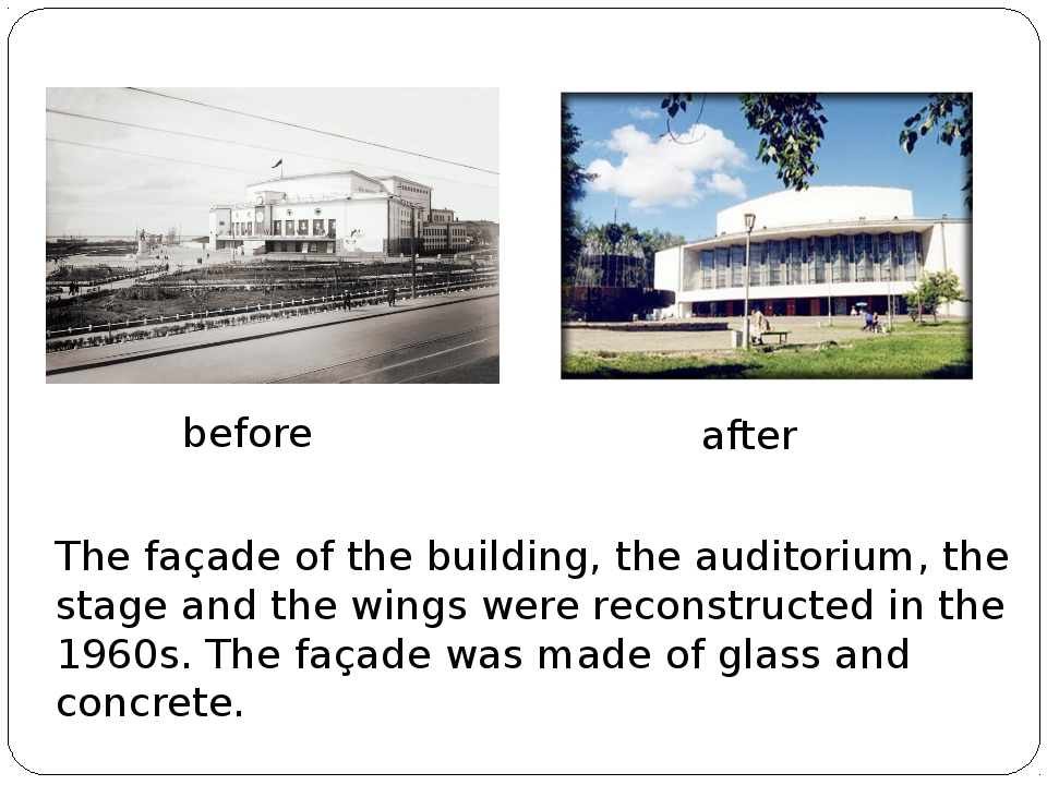 The façade of the building, the auditorium, the stage and the wings were reco...