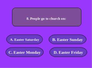 А. Easter Saturday B. Easter Sunday C. Easter Monday D. Easter Friday 10000 p