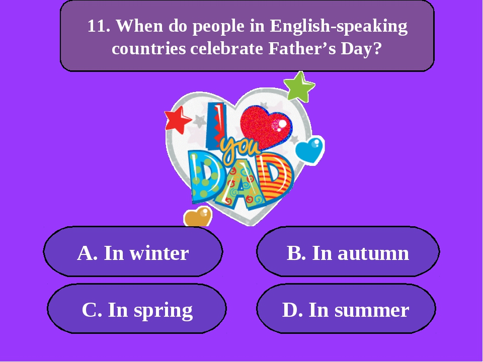 А. In winter B. In autumn C. In spring D. In summer 300 points 11. When do pe...