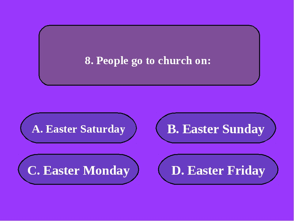 А. Easter Saturday B. Easter Sunday C. Easter Monday D. Easter Friday 10000 p...