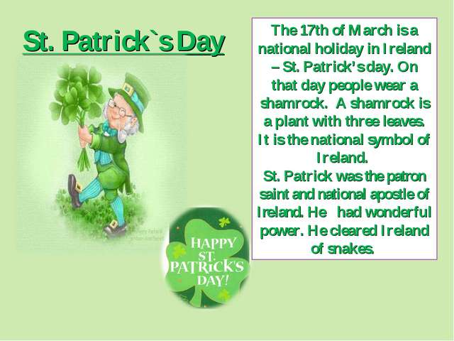 St. Patrick`s Day The 17th of March is a national holiday in Ireland – St. Pa...