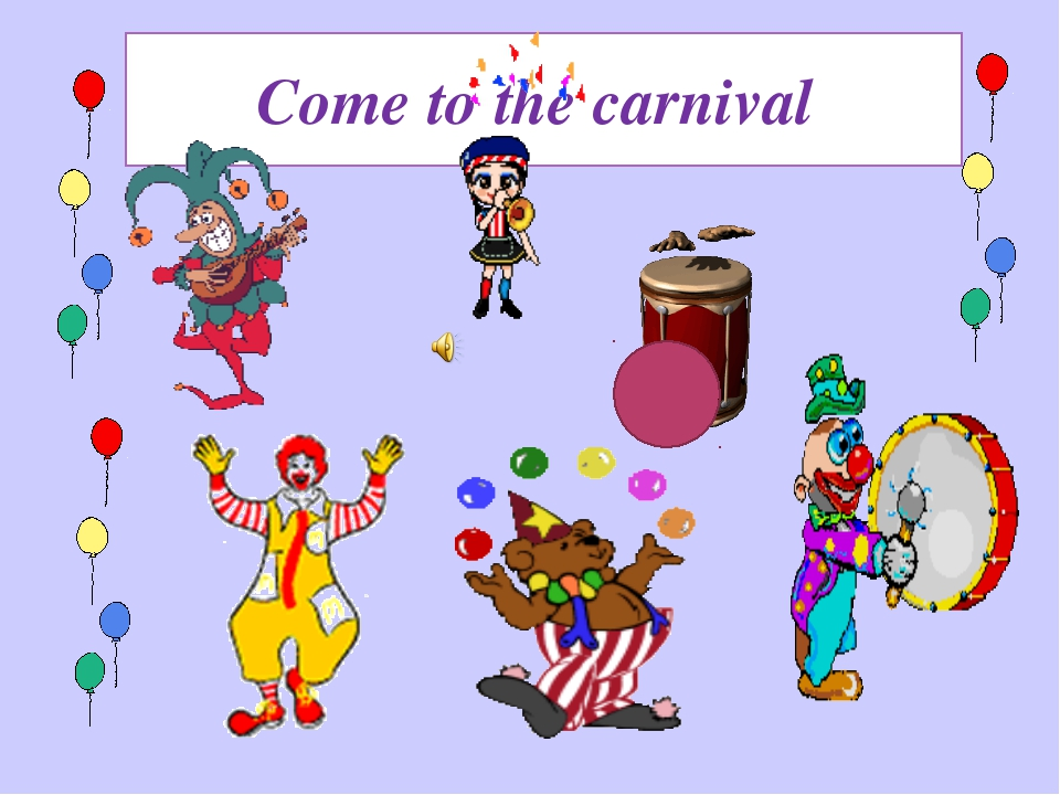 Come to the carnival