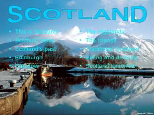 This is Scotland Scotland today Scotland's past Edinburgh Glasgow The Highlan
