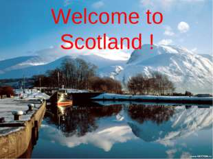 Welcome to Scotland !