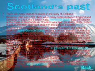 There are many important people in the story of Scotland. Between 1066 and 13