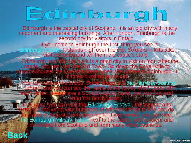 Edinburgh is the capital city of Scotland. It is an old city with many impor...