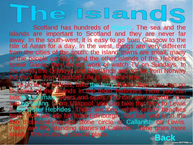 Scotland has hundreds of islands. The sea and the islands are important to S...