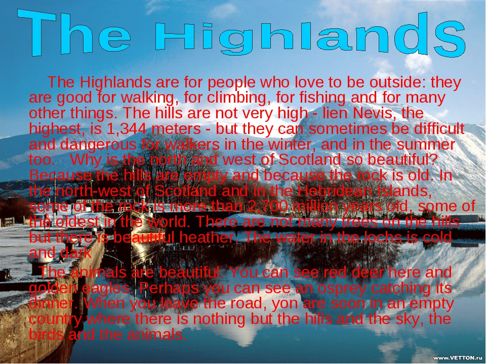 The Highlands are for people who love to be outside: they are good for walki...