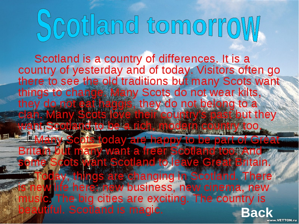 Scotland is a country of differences. It is a country of yesterday and of to...