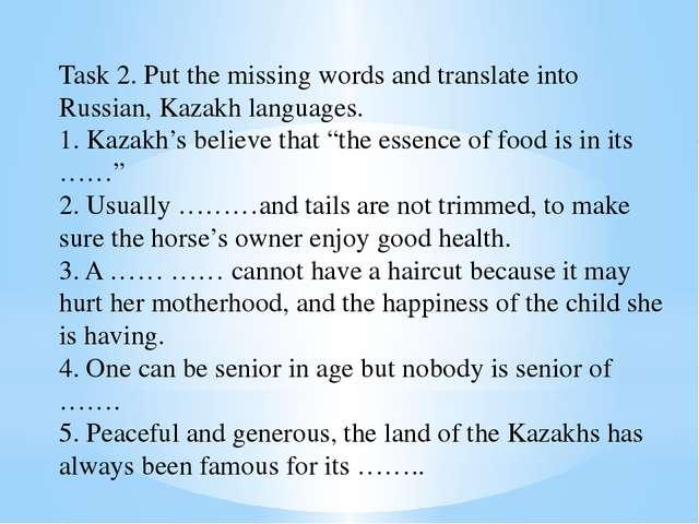 Task 2. Put the missing words and translate into Russian, Kazakh languages. 1...