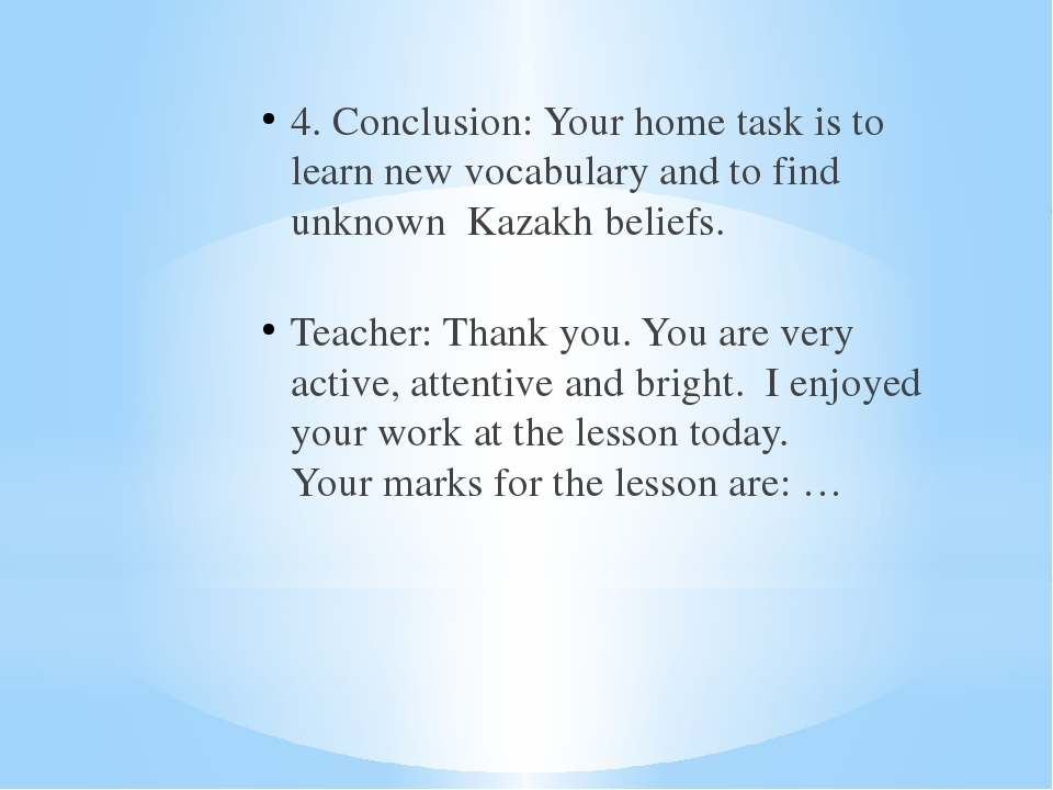 4. Conclusion: Your home task is to learn new vocabulary and to find unknown...