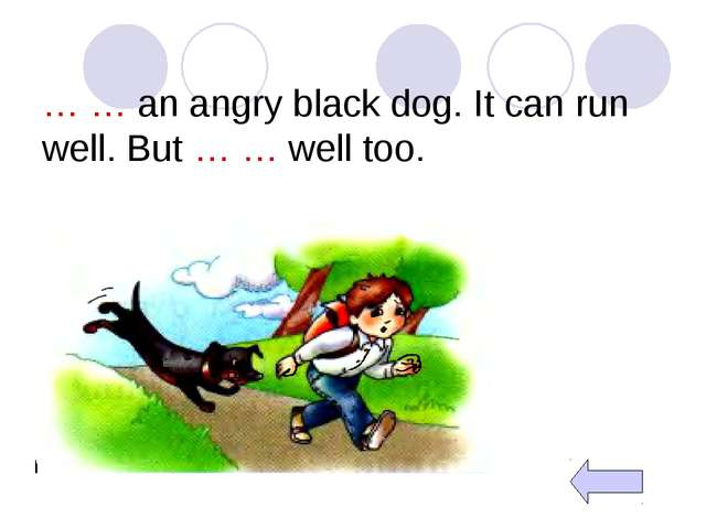 … … an angry black dog. It can run well. But … … well too.