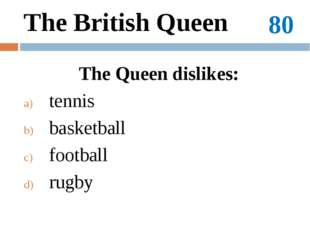 80 Customs and traditions How often do the British celebrate the queen`s birt